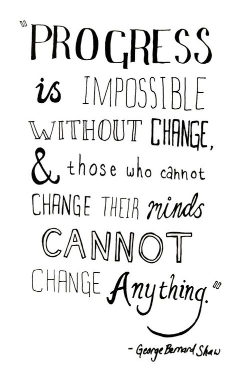 Quotes About Progress Awesome Life Quotes  Progress Is Impossible Without Change And Those Who . Inspiration