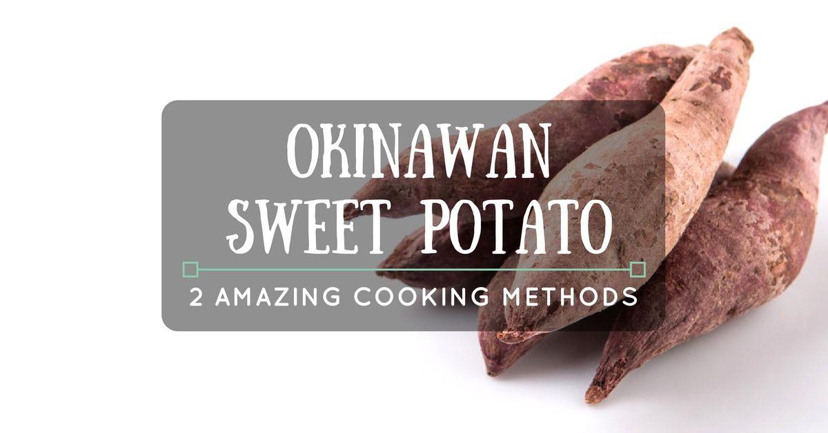 2 Amazing Methods On How To Cook Okinawan Sweet Potato