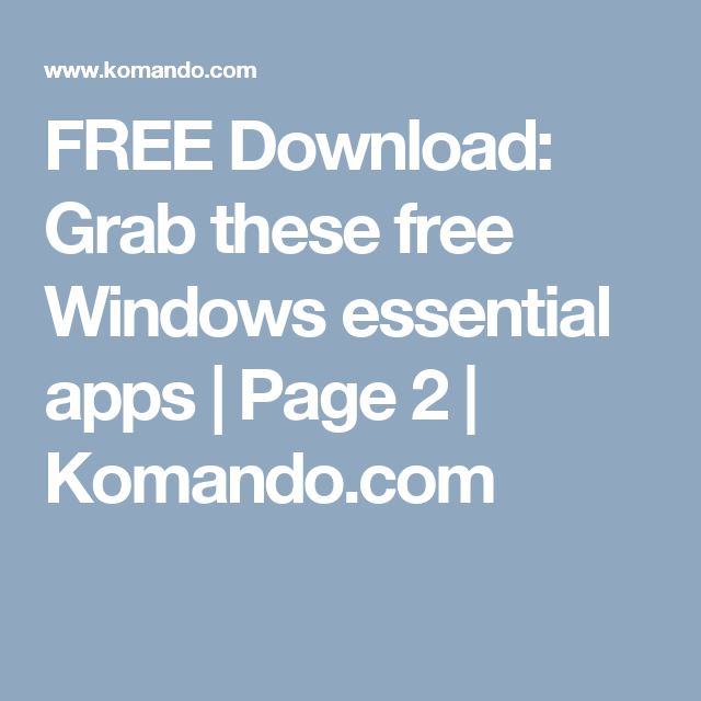 Grab these free Windows essential apps | Computer info