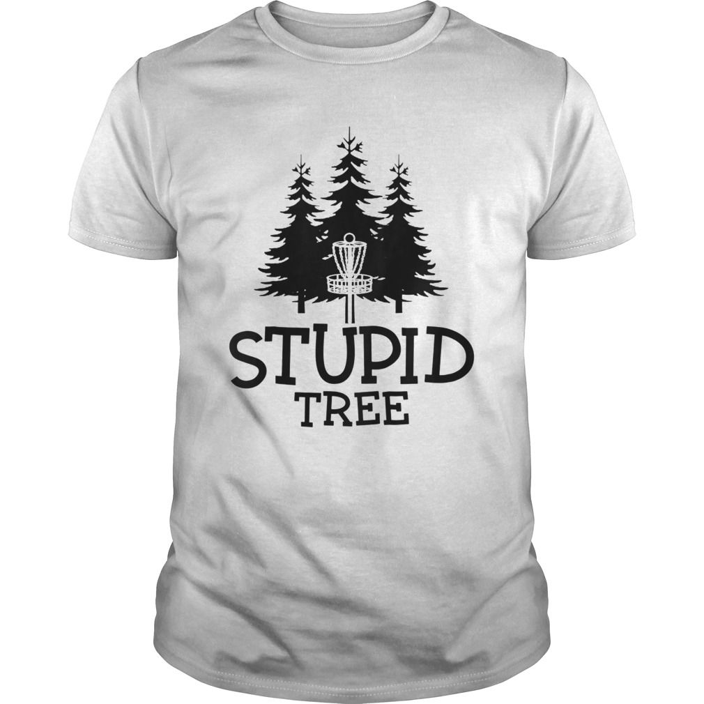 ec2786e09 Stupid Tree Disc Golf T-Shirt   Funny Frisbee Golf Tee   Stupid Tree ...