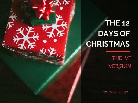 """The 12 Days of Christmas, IVF Version"" | AmateurNester.com"