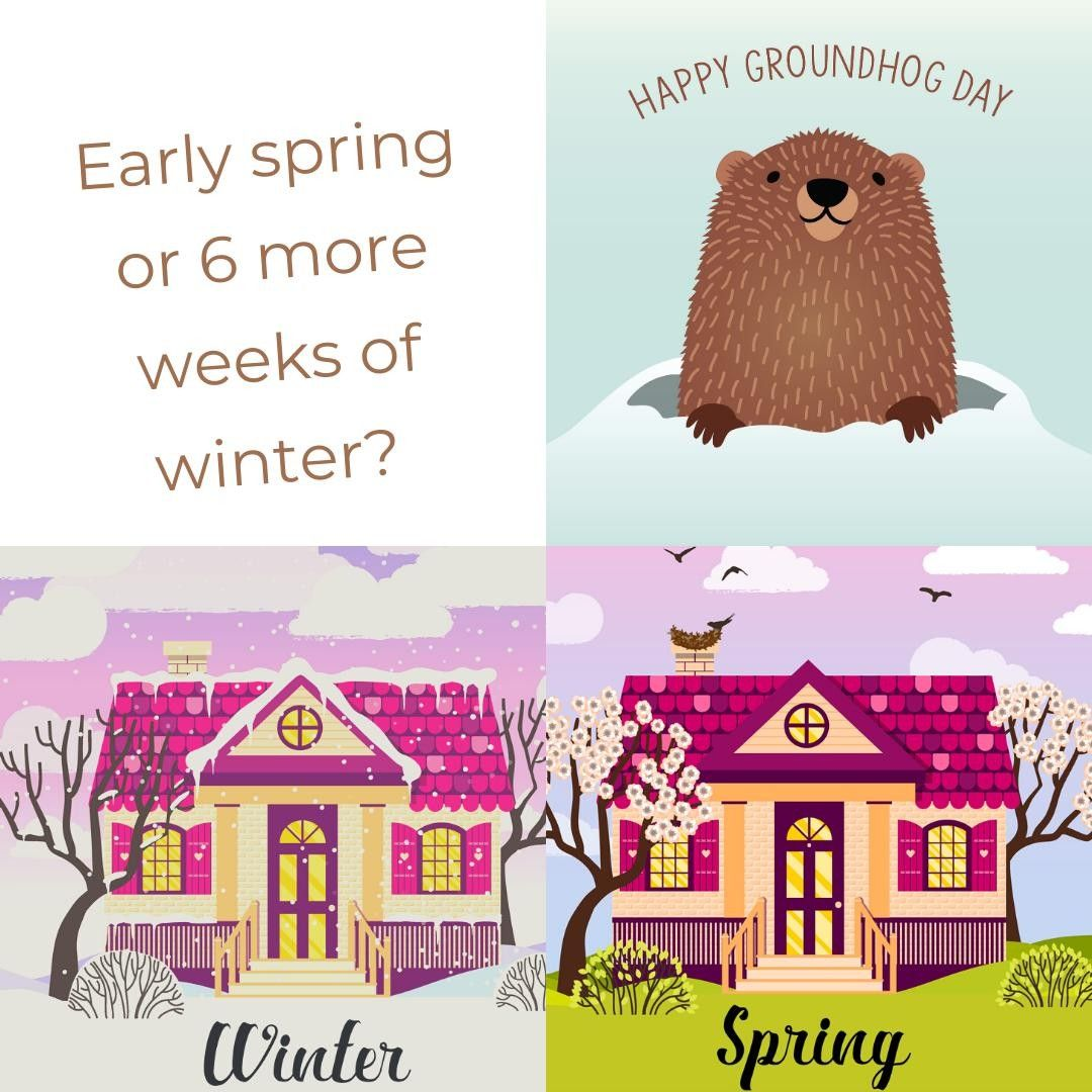 Are You Hoping For More Time To Cozy Up In Your Home Or Are You Ready For Warmer Weather To Start Working I In 2020 Happy Groundhog Day Punxsutawney Phil Groundhog Day
