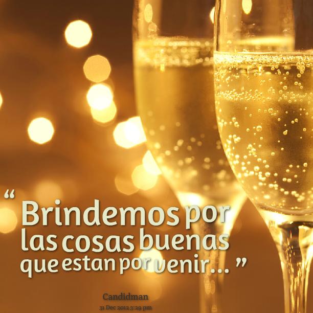 Brindemos Por Las Cosas Buenas Que Están Por Venir