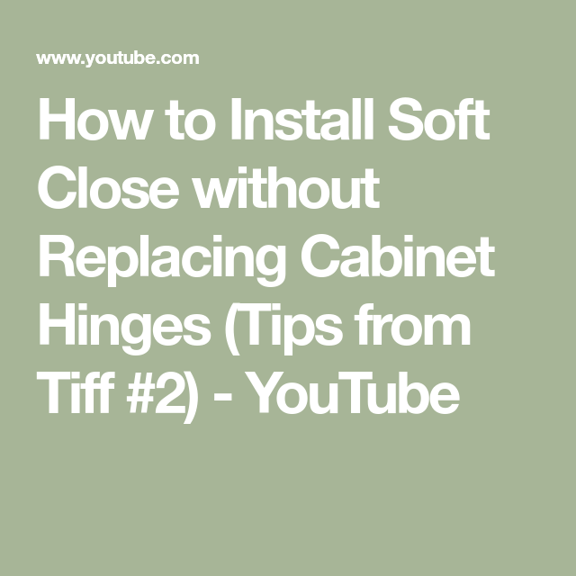 How To Install Soft Close Without Replacing Cabinet Hinges Tips From Tiff 2 Youtube Cabinet Hinges Replacing Cabinets Kitchen Cabinets Hinges