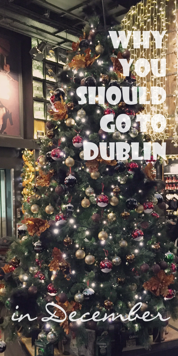 Why You Should Go To Dublin In December Probe Around The Globe Christmas In Ireland Christmas Travel Dublin