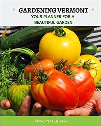 Urban Vegetable Gardening For Beginners: Gardening Vermont: Your Planner For A Beautiful Garden