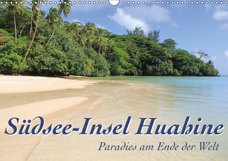 Reisekalender 2019 Sudsee Insel Huahine Paradies Am Ende Der
