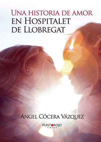 Buy Una historia de amor en Hospitalet de Llobregat by  Ángel Cócera Vázquez and Read this Book on Kobo's Free Apps. Discover Kobo's Vast Collection of Ebooks and Audiobooks Today - Over 4 Million Titles!