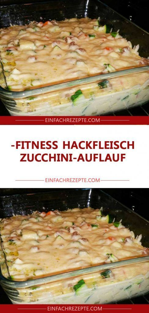 Fitness Hackfleisch-Zucchini-Auflauf 😍 😍 😍    Casserole is one of the tools you need for a delicious...