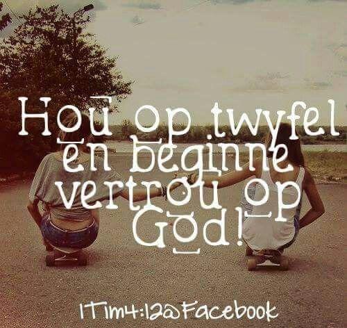 Vertrou Op God Als Afrikaans Pinterest Afrikaans