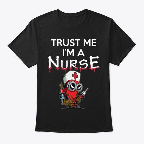 #Nurse #T #Trust #Me #I'm #A #Nurse
