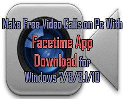 Facetime For PC, Laptop Video Calling App For Windows