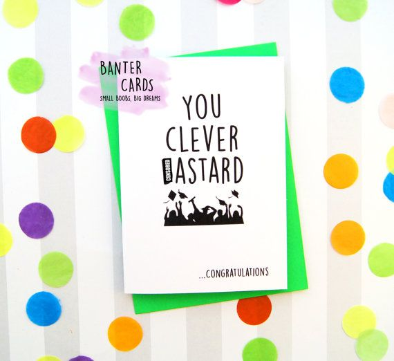 You Clever astard congratulations card funny by BanterCards