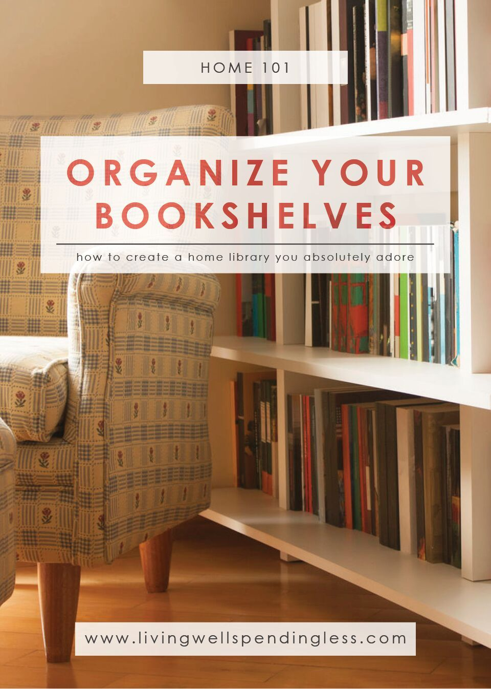 How To Organize Your Bookshelves How To Create A Home Library Home Library Bookshelf Organization Organizing Your Home,Ikea Bathroom Storage Cabinets Uk