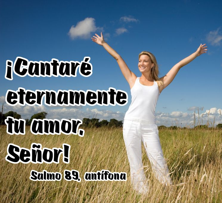 ¡Cantaré eternamente tu amor, Señor! (Salmo 89, antífona)