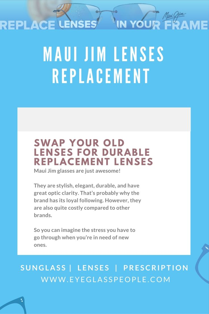 Replacing your Maui Jim lenses at eyeglasspeople.com is simple. Just ...