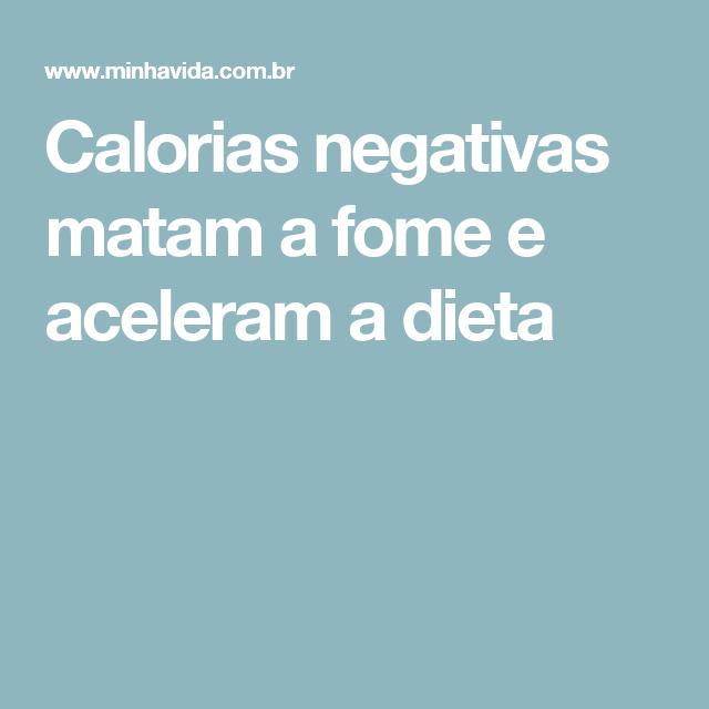 Calorias negativas matam a fome e aceleram a dieta