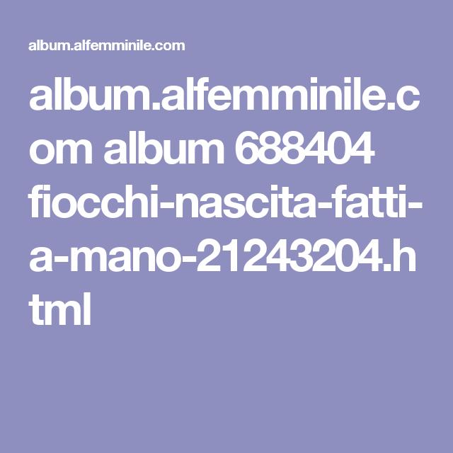 album.alfemminile.com album 688404 fiocchi-nascita-fatti-a-mano-21243204.html