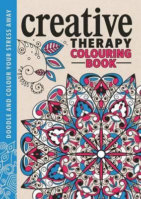 Booktopia Has Creative Therapy Colouring Book Doodle And Colour Your Stress Away By Hannah Davies Buy A Discounted Hardcover Of