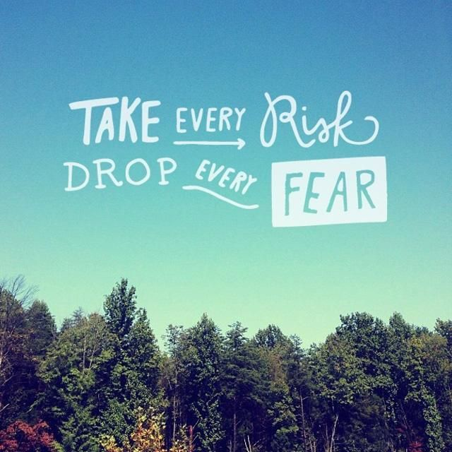 Risk Quotes Enchanting Take Every Riskdrop Every Fearpicture Quotes Uplift Me