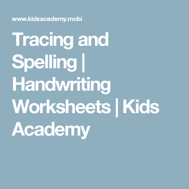Tracing and Spelling | Handwriting Worksheets | Kids Academy ...