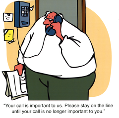 Funny Card By Mike Baldwin Your Call Is Important To Us. Please Stay On The