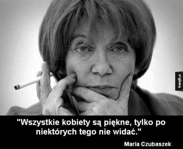 Maria Czubaszek Najlepsze Cytaty O Miłości Mężczyznach I Kobietach