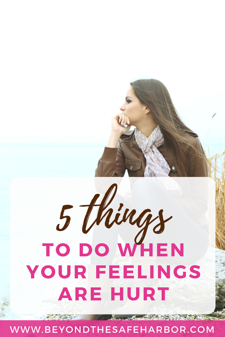 5 Things To Do When Someone Hurts Your Feelings Mindful Living