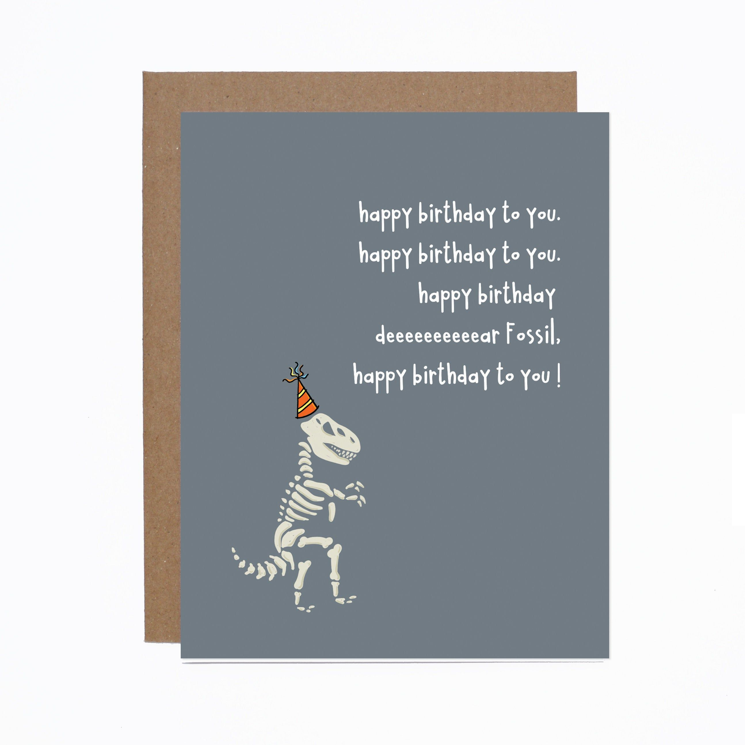 Happy Birthday Fossil Card Funny Birthday Card Dinosaur Birthday Getting Old Birthday Card Old Birthday Cards Funny Birthday Cards Birthday Humor