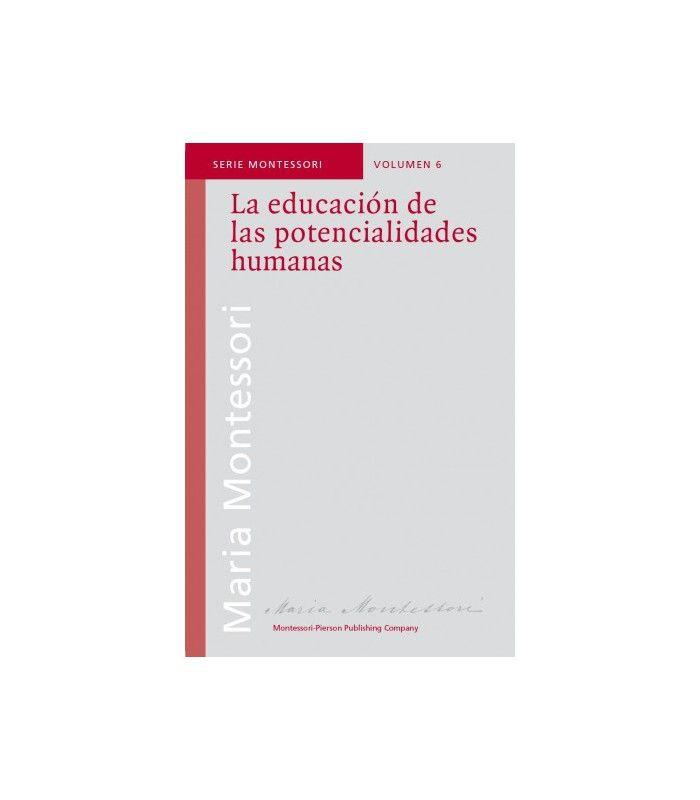La Educación De Las Potencialidades Humana Educacion Libros Montessori Montessori