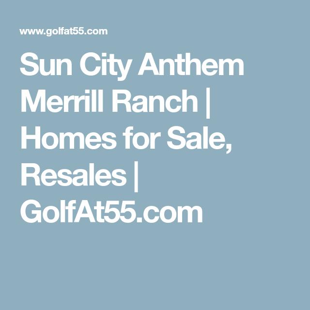 Sun City Anthem Merrill Ranch Ranch Homes For Sale Sun City Ranch