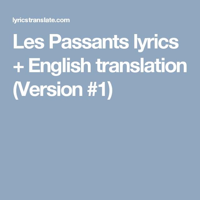 5fdfc7895d638aa23f30234867716b5c les passants lyrics english translation (version 1) langue