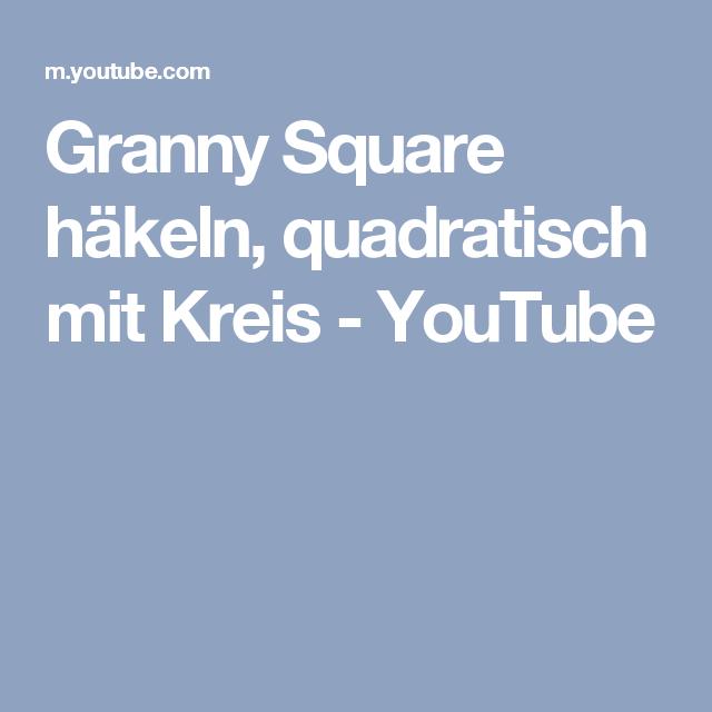 Granny Square Häkeln Quadratisch Mit Kreis Youtube Kleid
