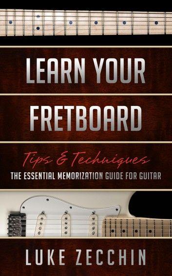 Learn Your Fretboard ebook by Luke Zecchin in 2020 | How ...