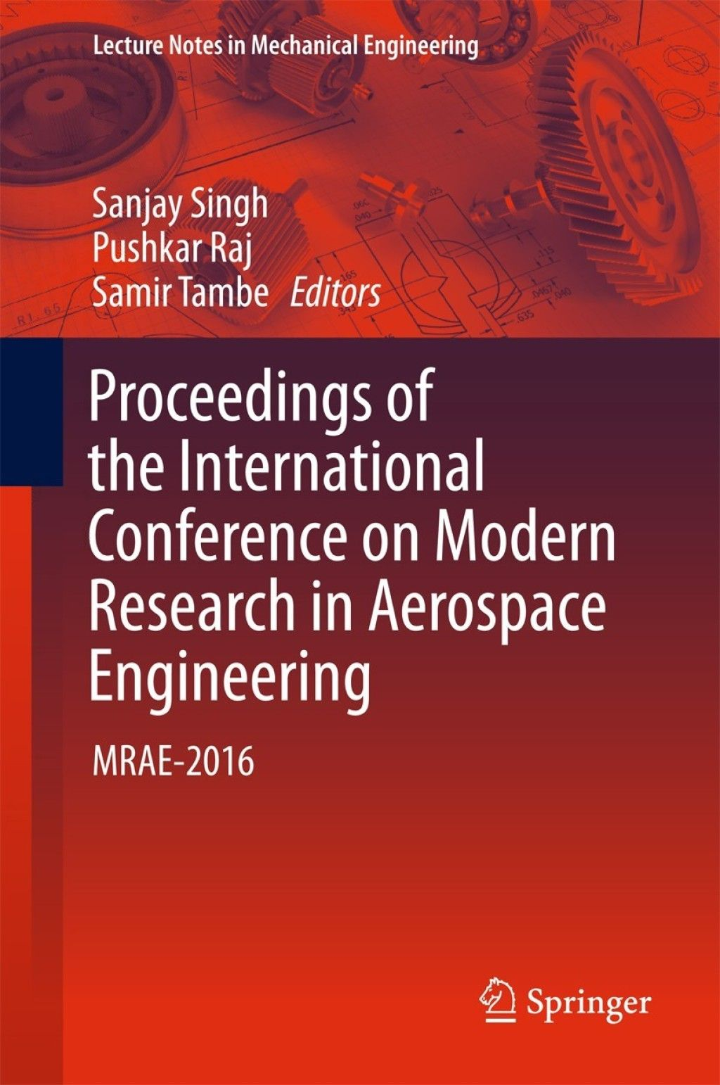 Proceedings Of The International Conference On Modern Research In Aerospace Engineering Ebook Robotics Engineering Engineering Automotive Engineering