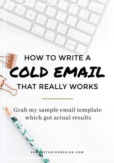 How To Write A Cold Email That Really Works Grab My Sample Email