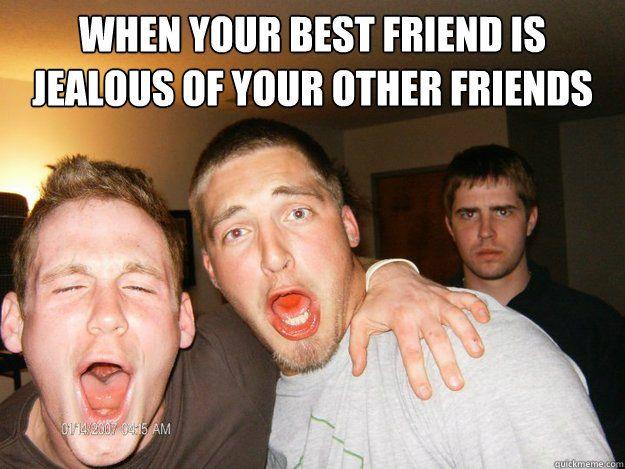 Funny Memes For Best Friends : Funny best friend jealous memes best.best of the funny meme