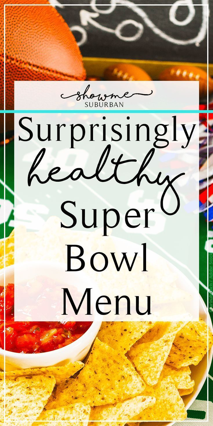 How to Plan a Surprisingly Healthy Super Bowl Menu