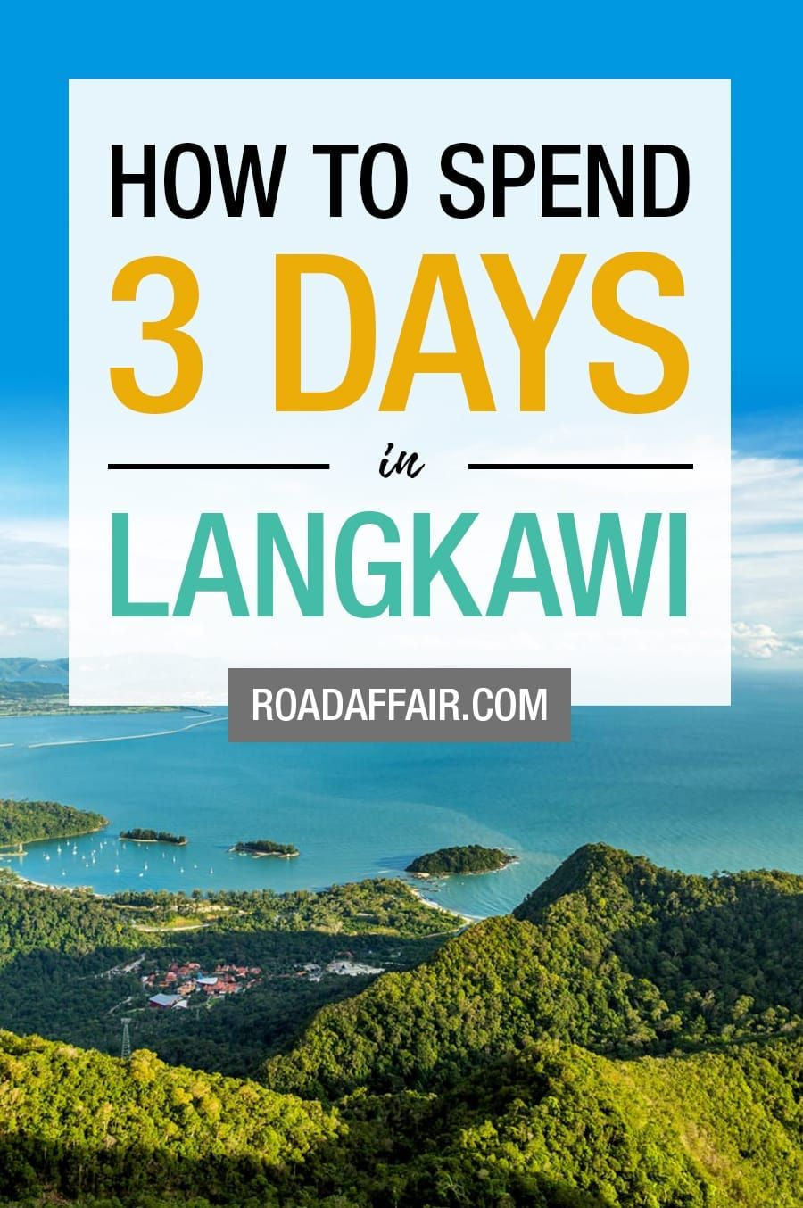 The Perfect 3 Days In Langkawi Itinerary Langkawi Malaysia Malaysia Travel Langkawi Malaysia Itinerary