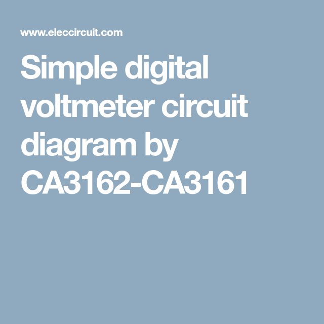 simple digital voltmeter circuit diagram by ca3162 ca3161 rh pinterest com