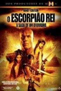 Revi O Escorpiao Rei A Saga De Um Guerreiro The Scorpion King 2 Rise Of A Warrior Escorpiao Rei Guerreiro Saga