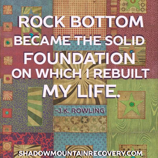 """""""Rock bottom became the solid foundation on which I rebuilt my life."""" - #JKRowling  #addiction #recovery #Colorado #NewMexico #Utah #ShadowMountainRecovery #rehab #detox #quote #inspiration #quilt #recovery #ShadowMountain #Sayings #HarryPotter   Painting by:  Ray Stephenson (www.RayStephenson.com)"""