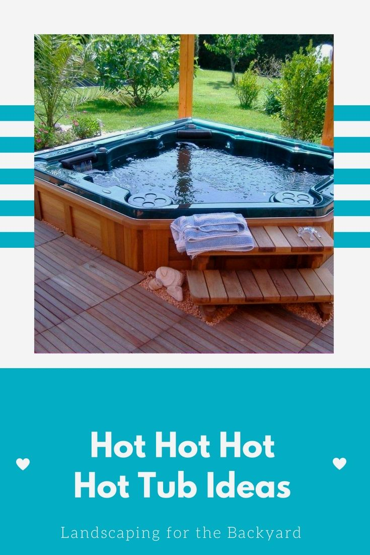 u003eGreat Hot Tub Designs to Landscape Your