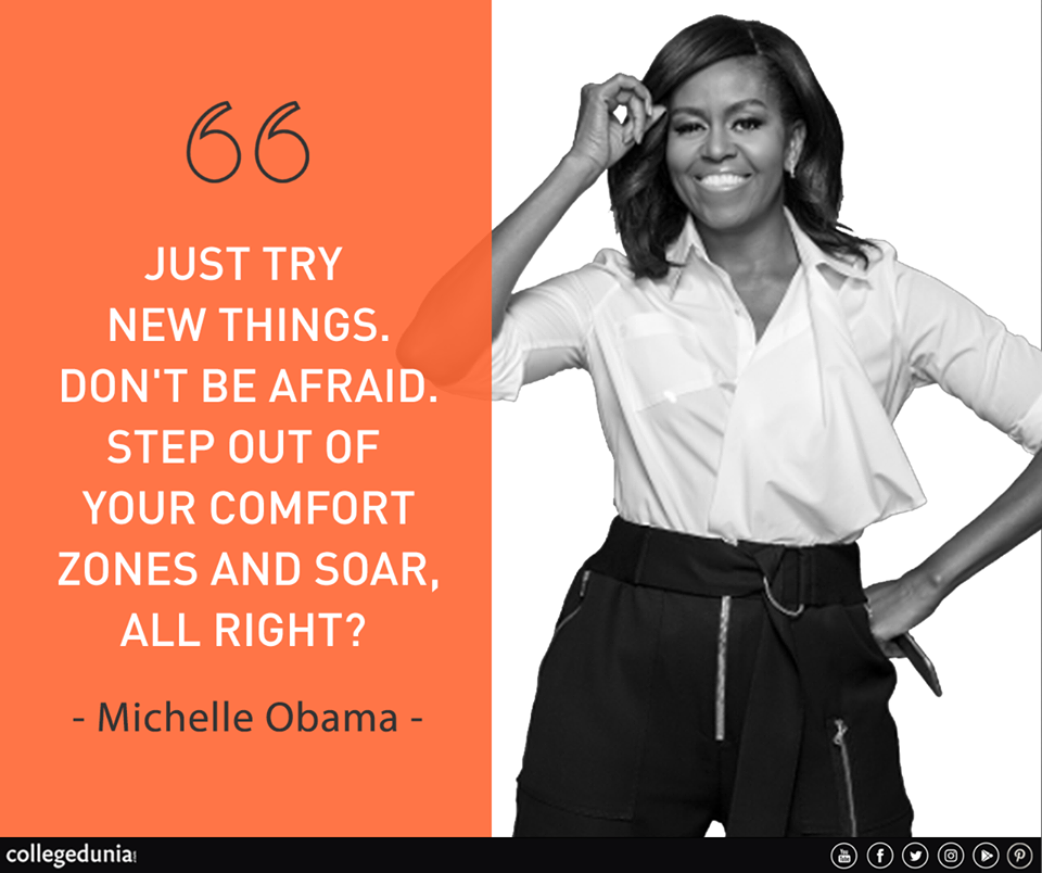 bb8517e2 Don't be afraid step out of your comfort zones and sour all right? Michelle  Obama, Quote