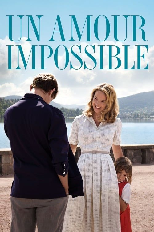 Download Film An Impossible Love Un Amour Impossible 2018