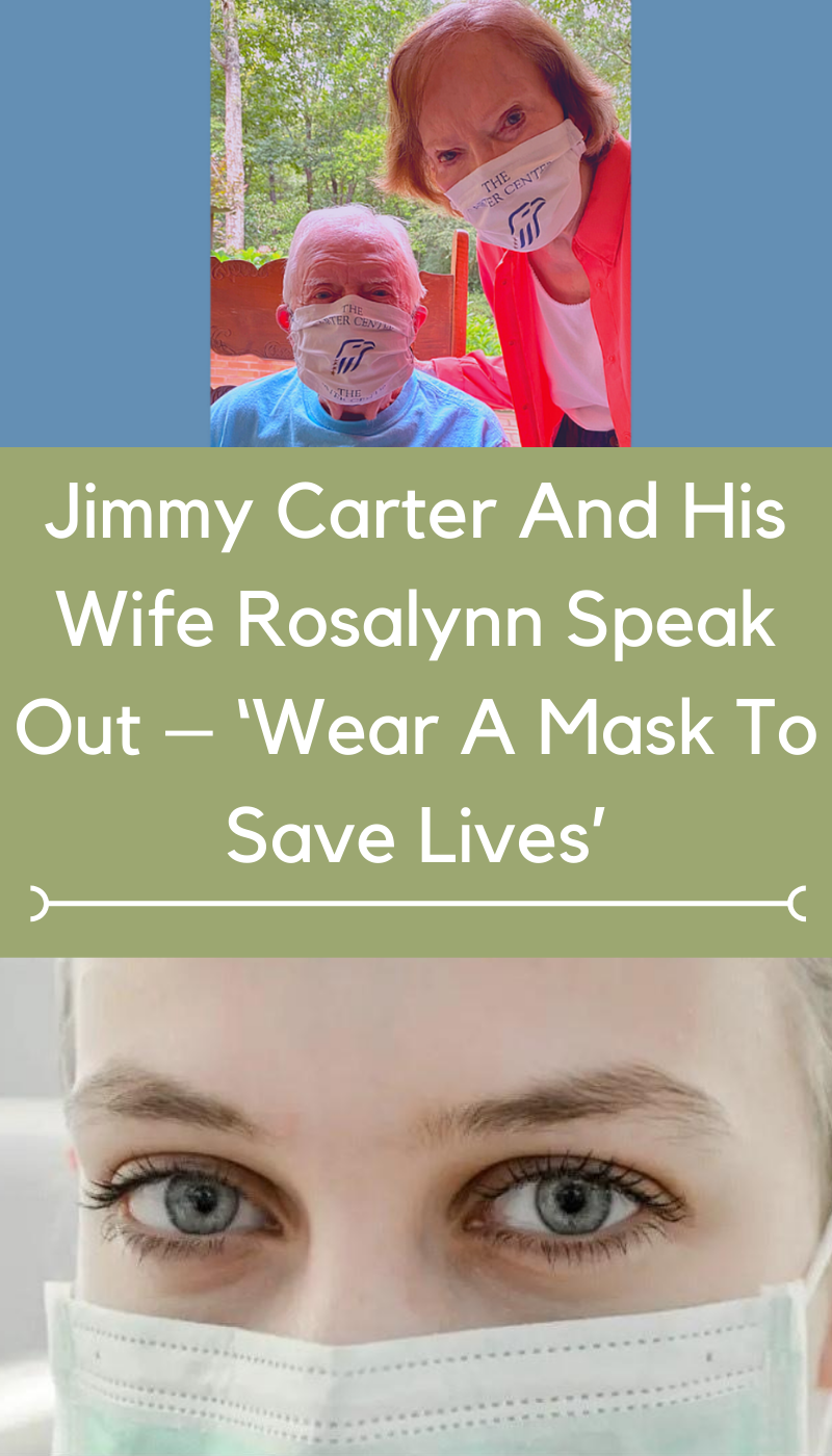 Jimmy Carter And His Wife Rosalynn Speak Out Wear A Mask To Save Lives In 2020 Health Fitness Health Save Life