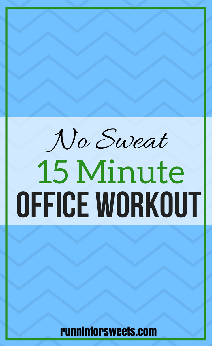 15 Minute Lunch Break Office Workout Runnin For Sweets Office Exercise Office Workout Routine Full Body Strength Training Workout