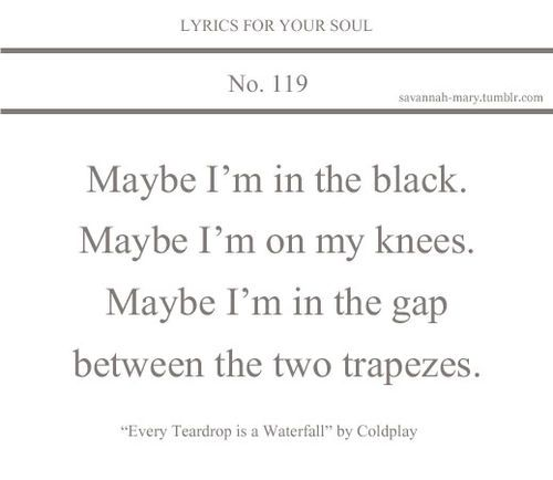 Every Teardrop Is A Waterfall Lyrics (With Images