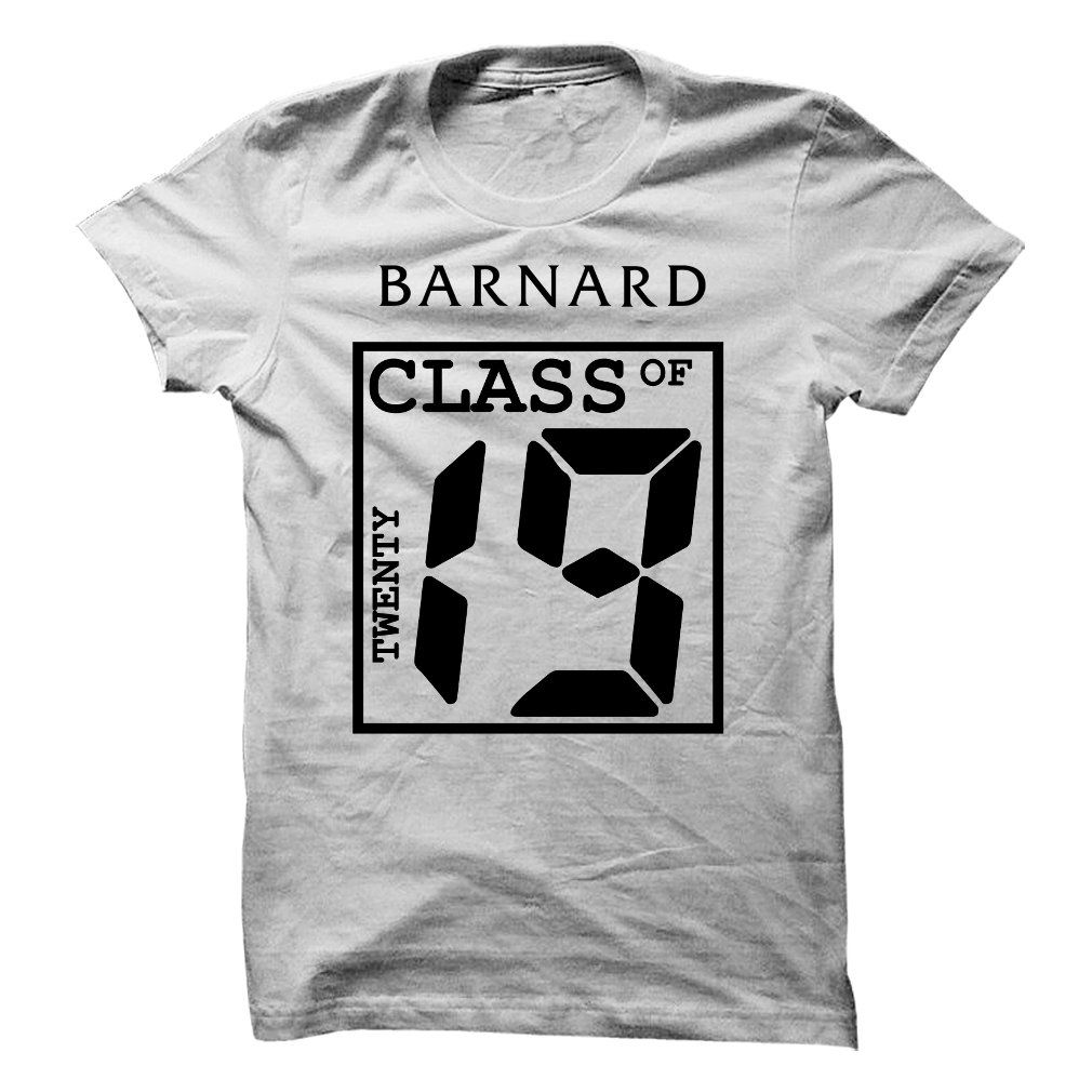 Barnard class of 2019 buy it now httpwwwsunfrogshirts