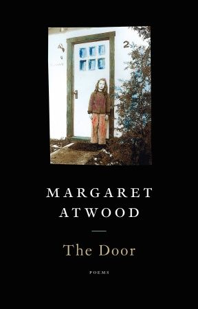 The Door by Margaret Atwood. Contains an excellent poem about aging \u0027My Mother Dwindles...\u0027 & The Door by Margaret Atwood. Contains an excellent poem about aging ...